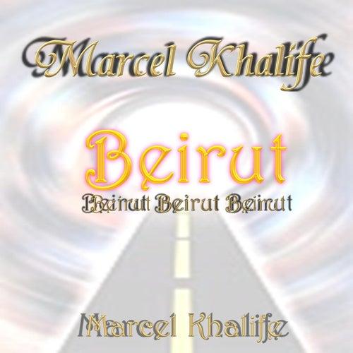 Beirut Beirut Beirut by Marcel Khalife