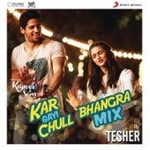 Kar Gayi Chull (Bhangra Mix By Tesher) (From