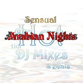 Sensual Arabian Nights - Hot DJ Mixes & Hot Beats by Various Artists