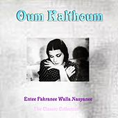 Entee Fakranee Walla Nasyanee, the Classic Collection (Do You Still Remember Me) by Oum Kalthoum