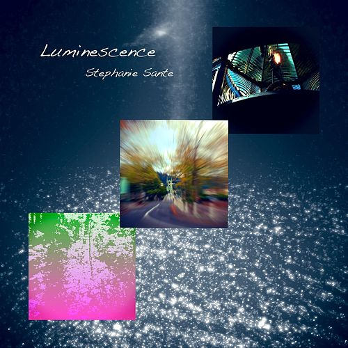 Luminescence by Stephanie Sante