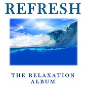 Refresh: The Relaxation Album by Various Artists