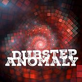 Dubstep Anomaly by Various Artists