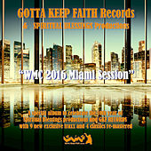 Gotta Keep Faith Records & Spiritual Blessings Productions Present WMC 2016 Miami Ssession by Various Artists