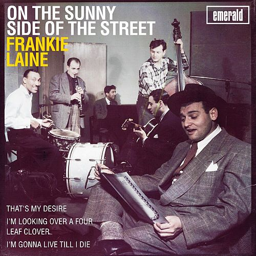 On the Sunny Side of the Street by Frankie Laine