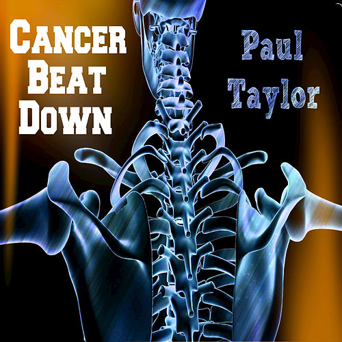 Cancer Beat Down by Paul Taylor