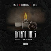 Hardtimes (feat. Chinx Drugz, Cheekz) by Max B.