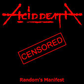 Random's Manifest (Re-Issue 2016) by Acid Death