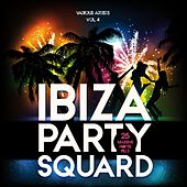 Ibiza Party Squad, Vol. 4 (25 Massive House Pills) by Various Artists