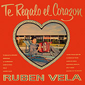 Te Regalo el Corazón by Ruben Vela