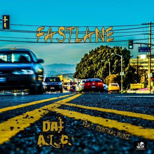 Fastlane (feat. Iidentikal Wunz) by Dat A.L.C.
