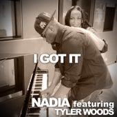 I Got It (feat. Tyler Woods) by Nadia
