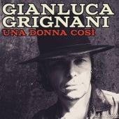 Una donna così by Gianluca Grignani