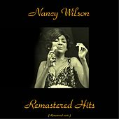Remastered Hits (All Tracks Remastered 2016) by Nancy Wilson