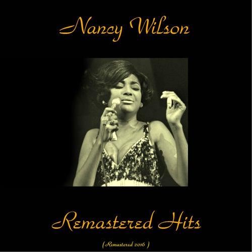 Remastered Hits (All Tracks Remastered 2016) von Nancy Wilson