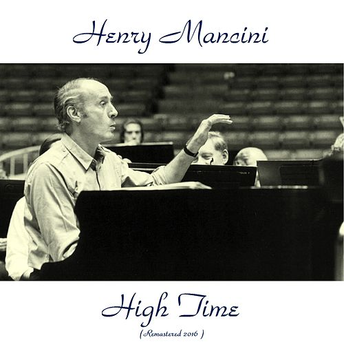 Music from the Motion Picture Score High Time (Remastered 2016) von Henry Mancini