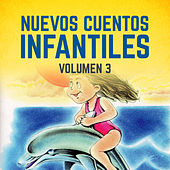 Nuevos Cuentos Infantiles (Vol. 3) by Cuentos Infantiles (Popular Songs)