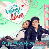On the Wings of Love (Mellow Version) - Single by Kyla