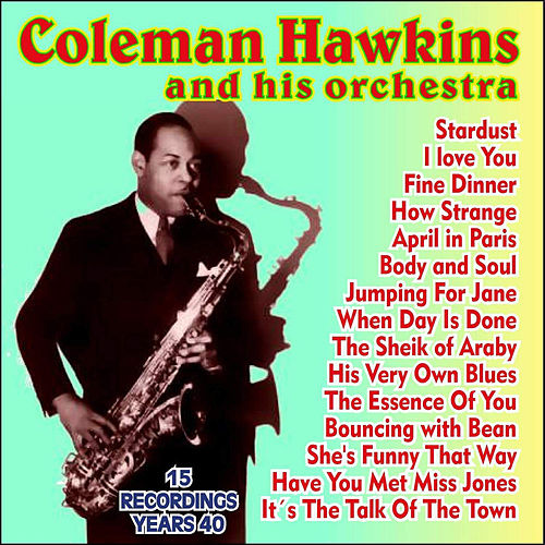 15 Recordings Years 40 by Coleman Hawkins