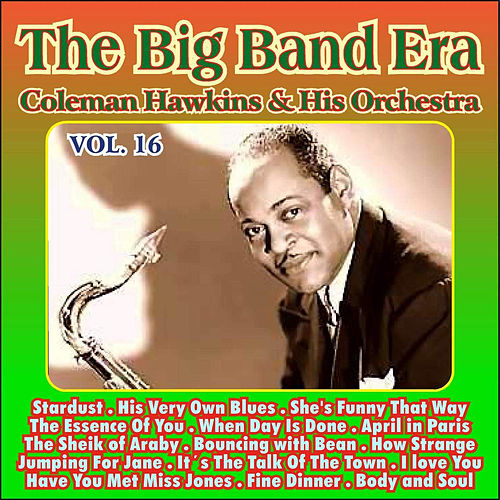 Giants of the Big Band Era Vol. XVI by Coleman Hawkins
