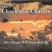 The Clouds Will Soon Roll By (Live) by The Charleston Chasers