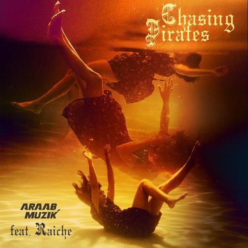 Chasing Pirates (feat. Raiche) by AraabMUZIK