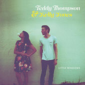 Little Windows by Teddy Thompson and Kelly Jones