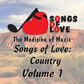 Songs of Love: Country, Vol. 1 by Various Artists