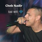 Rah Wifi by Cheb Nadir
