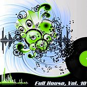 Full House, Vol. 10 (The Many Sound of House Music) by Various Artists