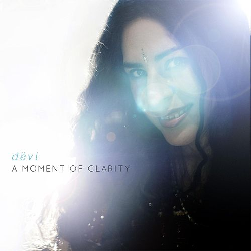 A Moment of Clarity by Devi