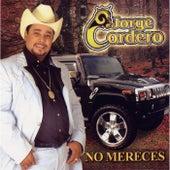 No Mereces by Jorge Cordero