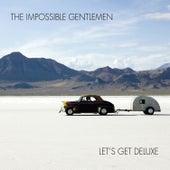 Let's Get Deluxe by The Impossible Gentlemen