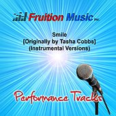Smile (Originally Performed by Tasha Cobbs) [Instrumental Versions] by Fruition Music Inc.