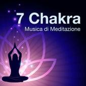 7 Chakra - Musica di Meditazione per Attivare e Aprire i Chakra by Various Artists