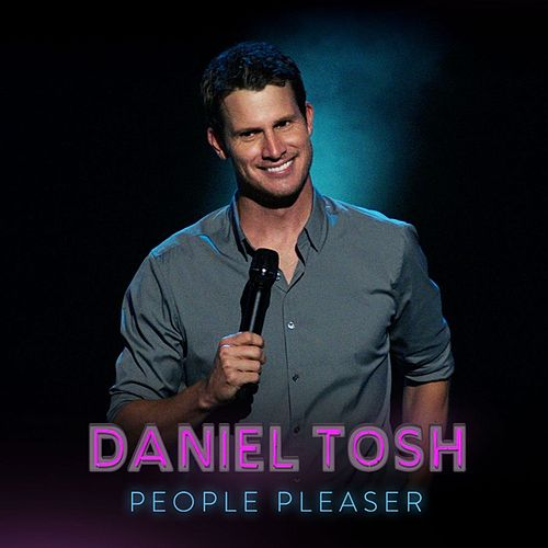 People Pleaser by Daniel Tosh