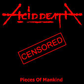 Pieces of Mankind (Re-Issue 2016) by Acid Death