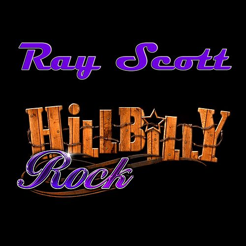 Hillbilly Rock by Ray Scott