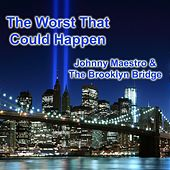 The Worst That Could Happen by Johnny Maestro And The Brooklyn Bridge