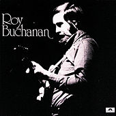 Roy Buchanan (1st album) by Roy Buchanan