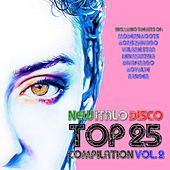 New Italo Disco Top 25 Compilation, Vol. 2 by Various Artists