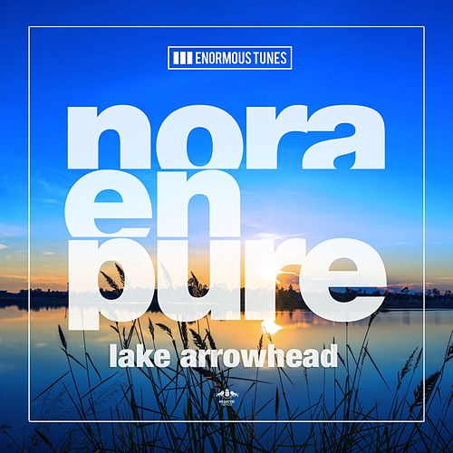 Lake Arrowhead EP by Nora En Pure