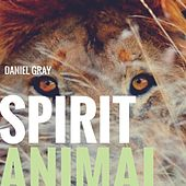Spirit Animal by Daniel Gray