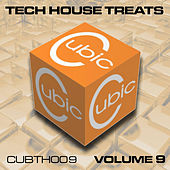 Cubic Tech House Treats, Vol. 9 by Various Artists