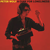 A Cure For Loneliness by Peter Wolf