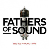 Fathers of Sound - the 90s Productions by Various Artists