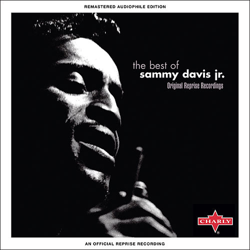The Best of Sammy Davis Jr. - Original Reprise Recordings (Remastered) von Sammy Davis, Jr.