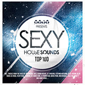 Sexy House Sounds Top 100 by Various Artists