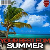 Your Best EDM Summer, Vol. 1 by Various Artists