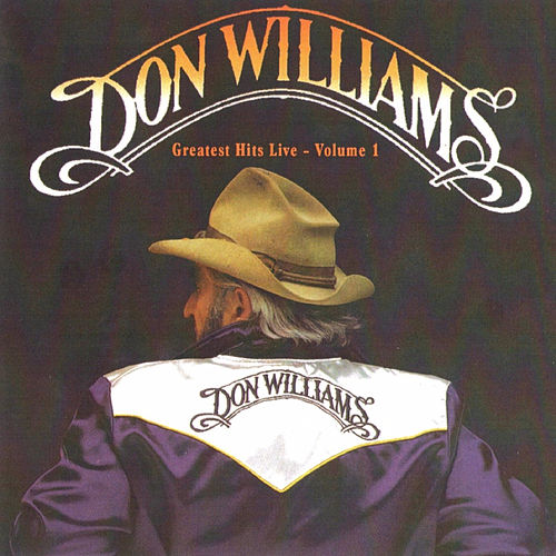 Greatest Hits Live, Vol. 1 by Don Williams